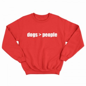 """Свитшот """"Dogs are Better than People"""""""